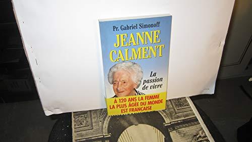 9782268019383: Jeanne Calment : La passion de vivre