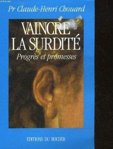 9782268019512: Vaincre la surdité : Progrès et promesses