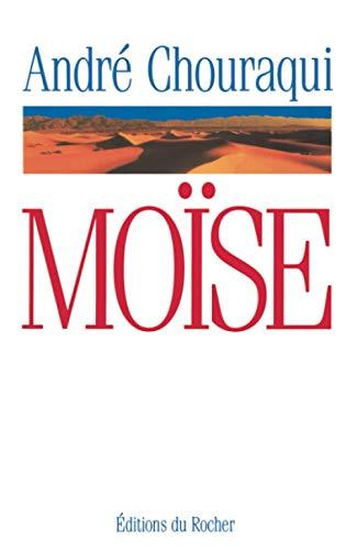 Moise: Voyage aux confins d'un mystere revele et d'une utopie realisable (French Edition)...