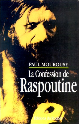 La confession de Raspoutine (French Edition): Mourousy, Paul