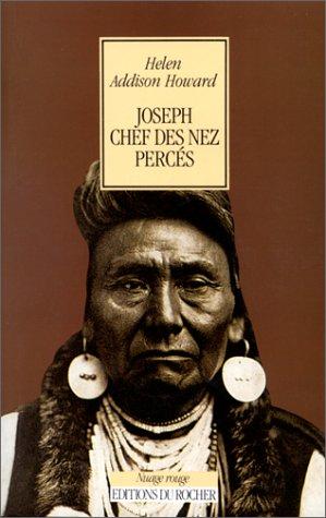 Joseph, chef des Nez Percés: Howard, Helen Addison