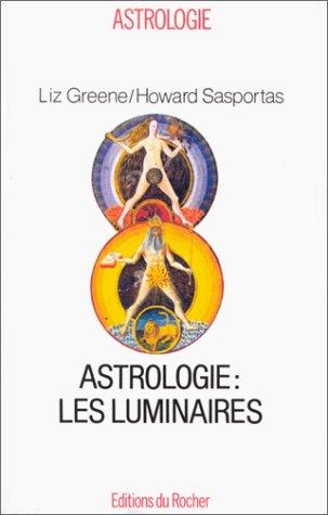 Séminaires d'astrologie psychologique. 3, Astrologie, les luminaires (9782268021614) by Liz Greene; Howard Sasportas