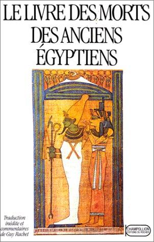9782268021904: Le Livre des morts des anciens Egyptiens: Textes et vignettes du papyrus d'Ani
