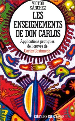 9782268022703: Les Enseignements de don Carlos : Applications pratiques de l'oeuvre de Castaneda