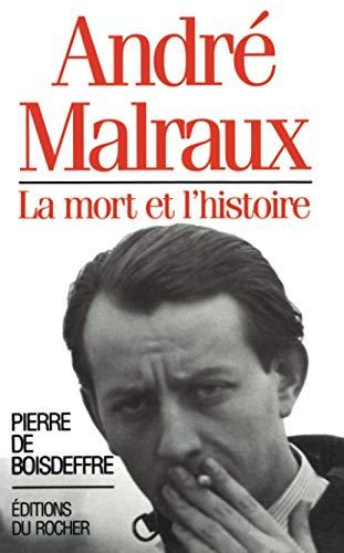 9782268023755: André Malraux: La mort et l'histoire (French Edition)