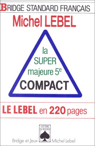 La super majeure 5e Compact. Le Lebel en 220 pages. Bridge Standard Francais.