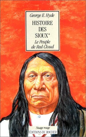 9782268024103: Histoire des Sioux: Le peuple de Red Cloud