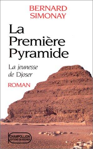9782268024356: La première pyramide, N° 1 : La jeunesse de Djoser
