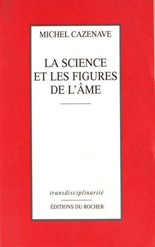 9782268024479: La science et les figures de l'âme (Transdisciplinarité) (French Edition)