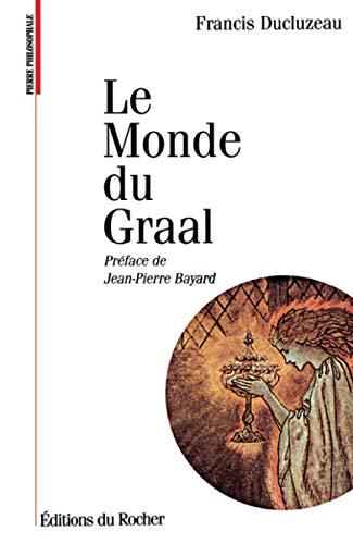 9782268024486: Le monde du Graal: Les racines initiatiques de l'imaginaire chevaleresque (La pierre philosophale) (French Edition)