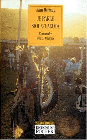 9782268025148: Je parle sioux/lakota