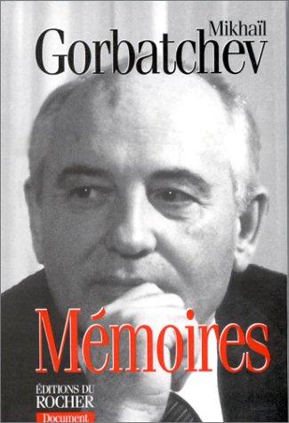 Mémoires: Mikhaïl Gorbatchev