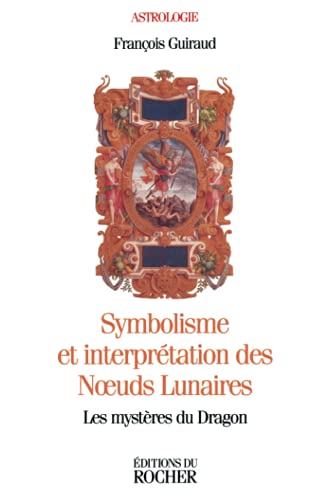 9782268025865: Symbolisme et Interprétation des noeuds lunaires : Les Mystères du dragon