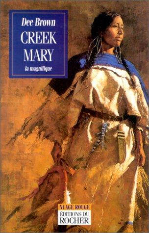 Creek mary la magnifique (French Edition): D. Brown