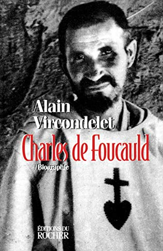 Charles de Foucauld: Vircondelet, Alain