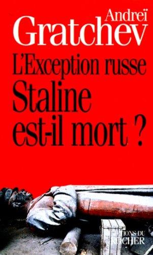 L Exception Russe Staline Est Il Mort: Collectif