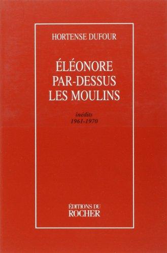 Eléonore par-dessus les moulins: Dufour Hortense