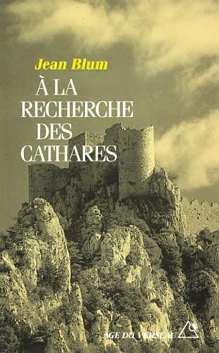 A LA RECHERCHE DES CATHARES: BLUM ( Jean )