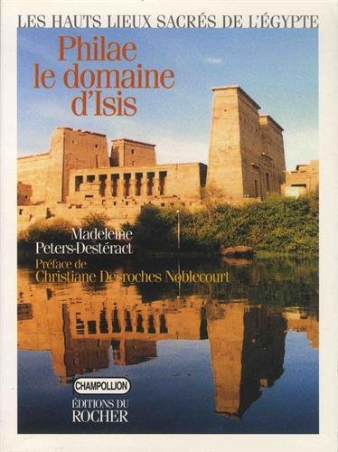 Philae, le domaine d'Isis: Peters-Destéract, Madeleine