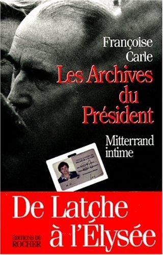 9782268027678: Les archives du président : Mitterrand intime