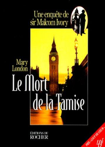 9782268027715: Le mort de la Tamise : Une enqu�te de sir Malcolm Ivory (Coup de Coeur)