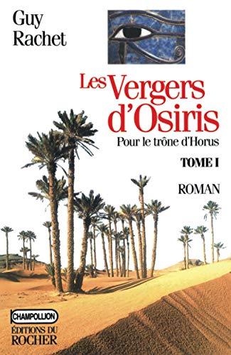 9782268028019: Les Vergers d'Osiris. Pour le trône d'Horus, tome 1