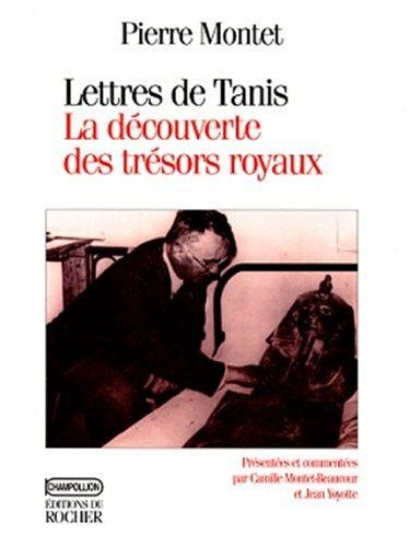 Lettres de Tanis, 1939-1940: La decouverte des tresors royaux (Champollion) (French Edition): ...