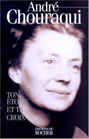 Ton etoile et ta croix (French Edition): Chouraqui, Andre