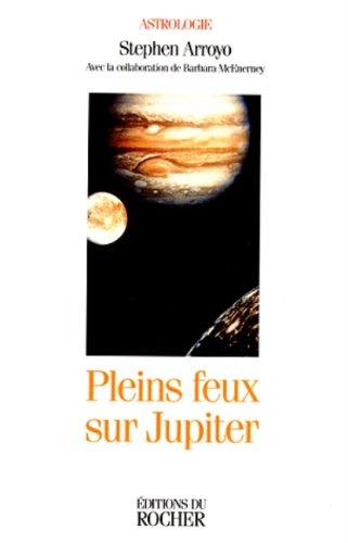 9782268029184: Pleins feux sur Jupiter (Astrologie)