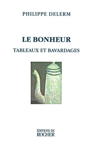 9782268029276: Le bonheur : Tableaux et bavardages (Litterature)