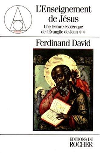L'Enseignement de Jésus : une lecture ésotérique de l'Evangile: ...