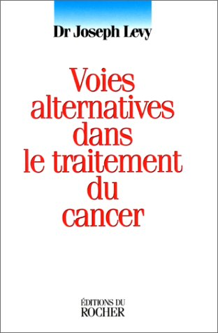 9782268029757: Voies alternatives dans le traitement du cancer