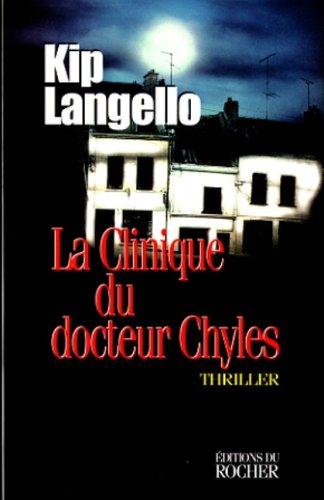 9782268029856: La clinique du docteur Chyles