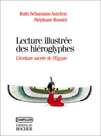 Lecture illustree des hieroglyphes: L'ecriture sacree de l'Egypte (Champollion) (French ...