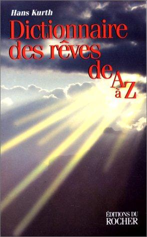 9782268030364: Dictionnaire des rêves de A à Z : guide complet pour l'analyse et l'interprétation des rêves