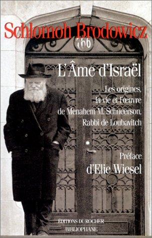 9782268031095: L'âme d'Israël: Les origines, la vie et l'œuvre de Menahem M. Schneerson, rabbi de Loubavitch (French Edition)