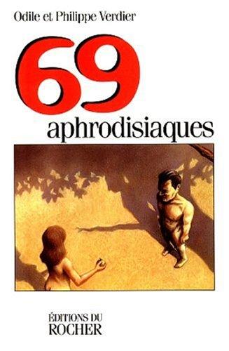 9782268031262: 69 aphrodisiaques