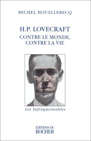 9782268031828: H.P.Lovecraft: Contre Le Monde, Contre La Vie (French Edition)