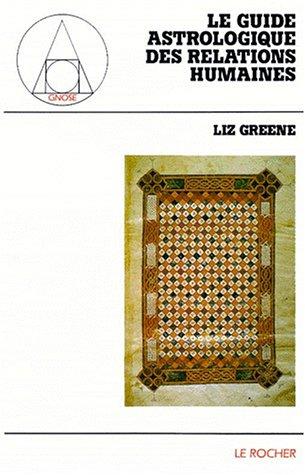 9782268031835: Le guide astrologique des relations humaines (Gnose)