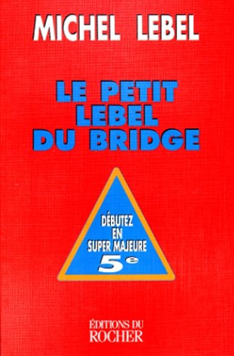LE PETIT LEBEL DU BRIDGE: MICHEL LEBEL