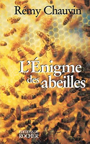 L'énigme des abeilles (Conscience de la terre) (French Edition) (9782268031972) by Chauvin, Rémy