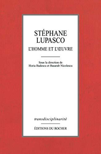 9782268033150: STEPHANE LUPASCO. L'homme et l'oeuvre (Transdisciplinarité)