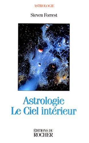 9782268033228: Astrologie. Le ciel int�rieur