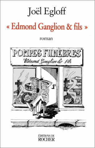 Edmond Ganglion & fils (Litterature): Joël Egloff