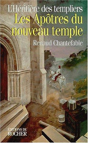 9782268033631: L'H�riti�re des Templiers Tome 3 : Les ap�tres du nouveau temple