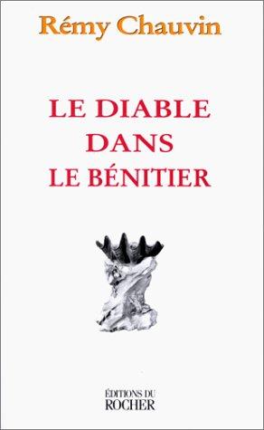 Le diable dans le bénitier: Rémy Chauvin