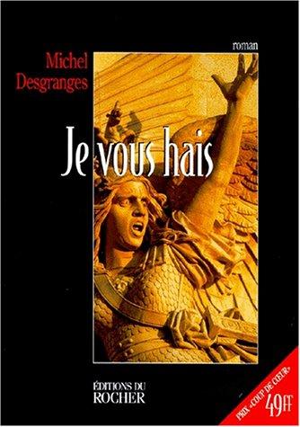 Je vous hais ned (French Edition): Michel Desgranges