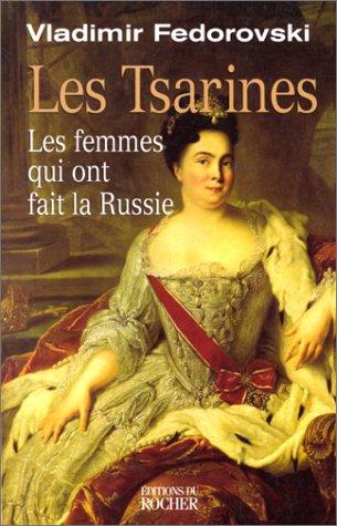 9782268034157: Les tsarines: Les femmes qui ont fait la Russie (French Edition)