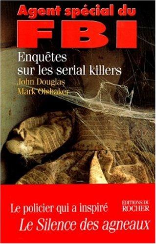 9782268034270: Agent spécial du FBI : Enquêtes sur les serial killers
