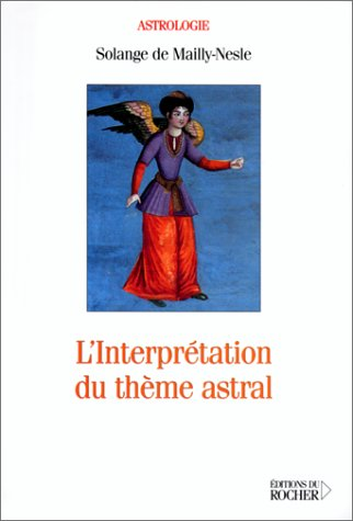 L'interprétation du thème astral (Astrologie): Solange de Mailly-Nesle